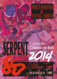 Serpent 2014 : l'année du cheval de bois : prévisions & feng shui