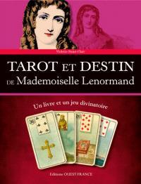 Tarot et destin de mademoiselle Lenormand : un livre et un jeu divinatoire