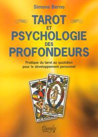 Tarot et psychologie des profondeurs : pratique du tarot au quotidien pour le développement personnel