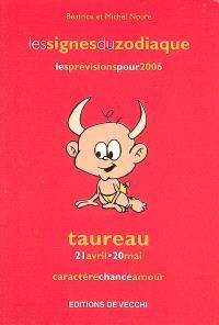 Taureau : 21 avril-20 mai : caractère, chance, amour, les prévisions pour 2006