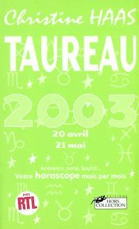 Taureau 2003, 20 avril-21 mai