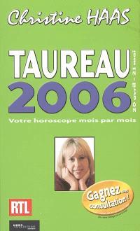 Taureau 2006 : 20 avril-21 mai