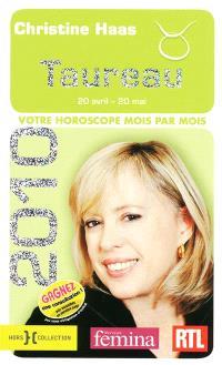 Taureau 2010 : 20 avril-20 mai : votre horoscope mois par mois