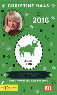 Taureau 2016 : 20 avril-20 mai : votre horoscope mois par mois