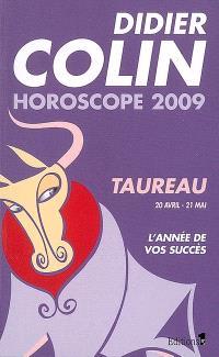 Taureau, deuxième signe du zodiaque, 20 ou 21 avril-20 ou 21 mai : l'année de vos succès : horoscope 2009