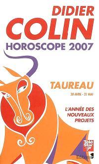 Taureau, deuxième signe du zodiaque, 20 ou 21 avril-20 ou 21 mai : l'année des nouveaux projets : horoscope 2007
