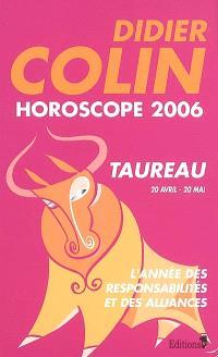 Taureau, deuxième signe du zodiaque, 21 avril-21 mai : horoscope 2006