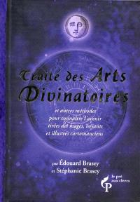Traité des arts divinatoires : et autres méthodes pour connaître l'avenir tirées des mages, voyants et illustres cartomanciens