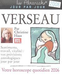 Verseau : votre horoscope quotidien 2006 : sentiments, travail, vitalité, vos prévisions astrologiques jour par jour