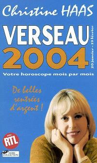 Verseau 2004 (20 janvier-19 février) : votre horoscope mois par mois : de belles rentrées d'argent !