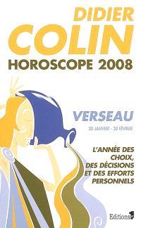 Verseau, onzième signe du zodiaque, 20 ou 21 janvier-19 ou 20 février : l'année des choix, des décisions et des efforts personnels : horoscope 2008