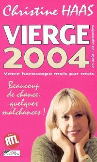 Vierge 2004 (23 août-23 septembre) : votre horoscope mois par mois : beaucoup de chance, quelques malchances !
