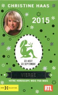 Vierge 2015 : 23 août-23 septembre : votre horoscope mois par mois