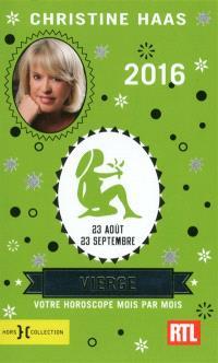 Vierge 2016 : 23 août-23 septembre : votre horoscope mois par mois