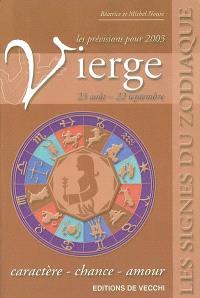 Vierge, 23 août-22 septembre, les prévisions pour 2003 : caractère, chance, amour