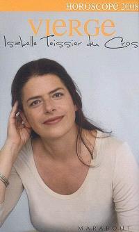 Vierge, 23 août-23 septembre : portrait astrologique, affinités avec les autres signes, vos enjeux en 2008