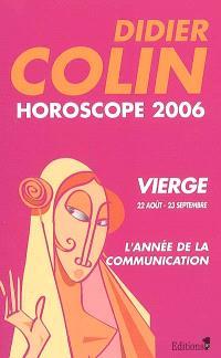 Vierge, sixième signe du zodiaque, 22 ou 23 août-22 ou 23 septembre : horoscope 2006