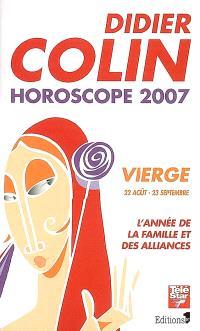 Vierge, sixième signe du zodiaque, 22 ou 23 août-22 ou 23 septembre : l'année de la famille et des alliances : horoscope 2007