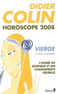 Vierge, sixième signe du zodiaque, 22 ou 23 août-22 ou 23 septembre : l'année du bonheur et des changements heureux : horoscope 2008
