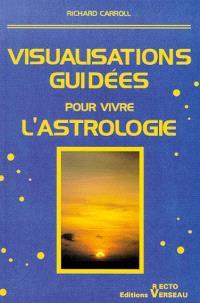 Visualisations guidées pour vivre l'astrologie