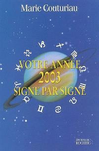 Votre année 2003 signe par signe
