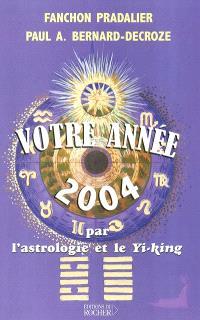 Votre année 2004 par l'astrologie et le Yi-King