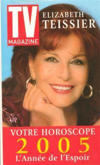 Votre horoscope 2005 : l'année de l'espoir