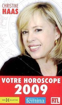 Votre horoscope 2009 : ambiance, perso, boulot... votre horoscope mois par mois