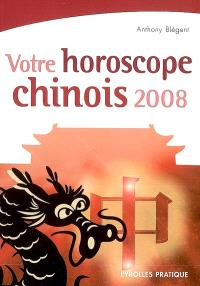Votre horoscope chinois 2008