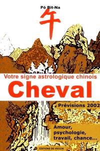 Votre horoscope chinois en 2002 : Cheval