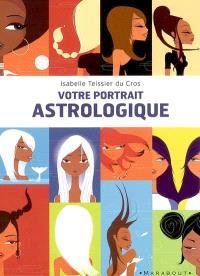 Votre portrait astrologique : douze images symboliques, douze regards, douze rôles à jouer