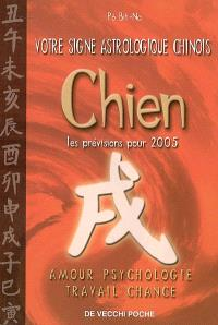 Votre signe astrologique chinois en 2005 : chien : amour, psychologie, travail, chance