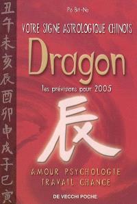 Votre signe astrologique chinois en 2005 : dragon