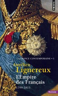 La France contemporaine. Volume 1, L'Empire des Français, 1799-1815