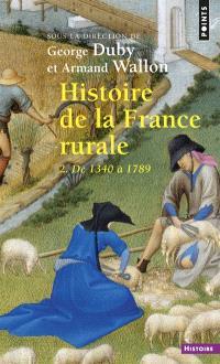 Histoire de la France rurale. Volume 2, L'âge classique des paysans : de 1340 à 1789