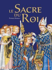 Le sacre du roi : histoire, symbolique, cérémonial