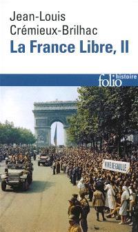 La France libre : de l'appel du 18 juin à la Libération. Volume 2