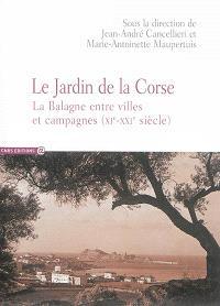 Le jardin de la Corse : la Balagne entre villes et campagnes : XIe-XXIe siècle
