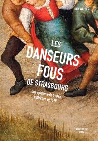 Les danseurs fous de Strasbourg : une épidémie de transe collective en 1518