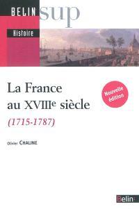 La France au XVIIIe siècle : 1715-1787
