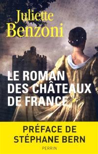Le roman des châteaux de France. Volume 1