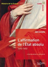 Histoire de la France, L'affirmation de l'Etat absolu : 1492-1652