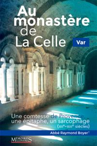 Au monastère de La Celle, Var : une comtesse de Provence, une épitaphe, un sarcophage : XIIe-XIIIe siècles