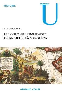 L'empire colonial français de Richelieu à Napoléon (1630-1810)