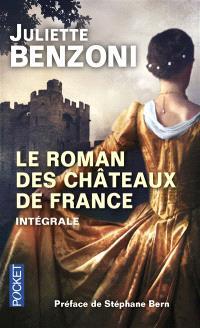 Le roman des châteaux de France : intégrale