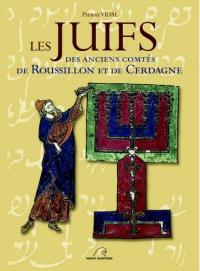 Les Juifs des anciens comtés de Roussillon et de Cerdagne