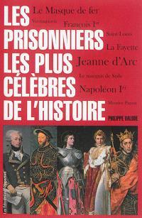Les prisonniers les plus célèbres de l'histoire