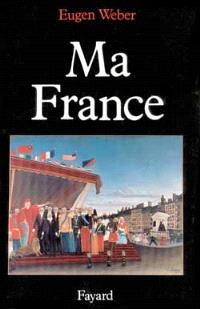 Ma France : mythes, culture, politique