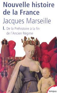 Nouvelle histoire de la France. Volume 1, De la préhistoire à la fin de l'Ancien Régime
