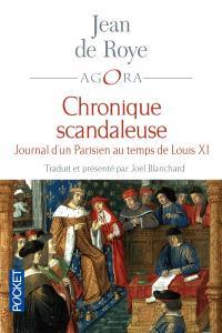 Chronique scandaleuse : journal d'un Parisien au temps de Louis XI